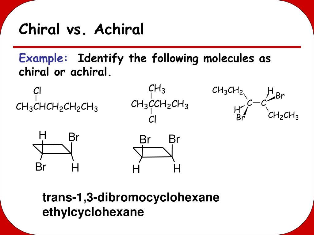 Chiral vs. Achiral