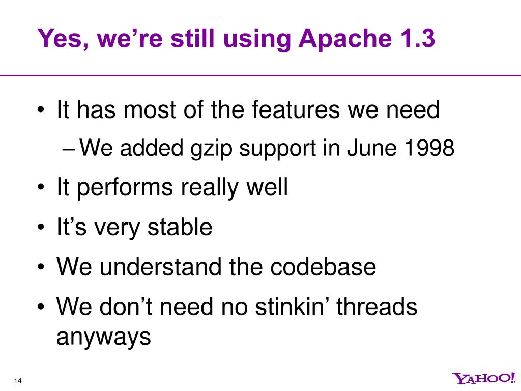 Yes, we're still using Apache 1.3