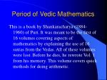 period of vedic mathematics