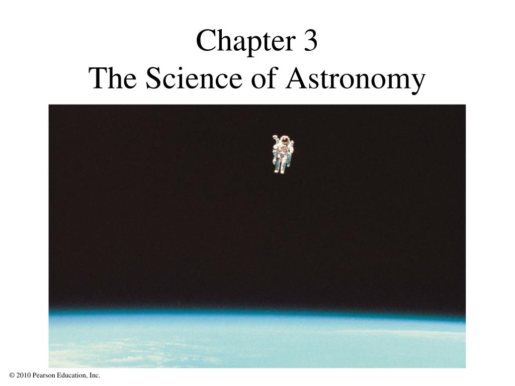 chapter 3 the science of astronomy l.