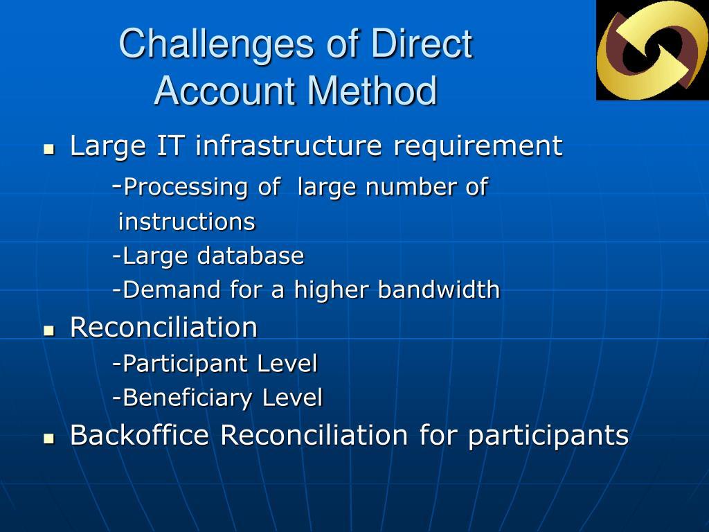Challenges of Direct Account Method