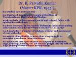 dr k parvathi kumar master kpk 1945