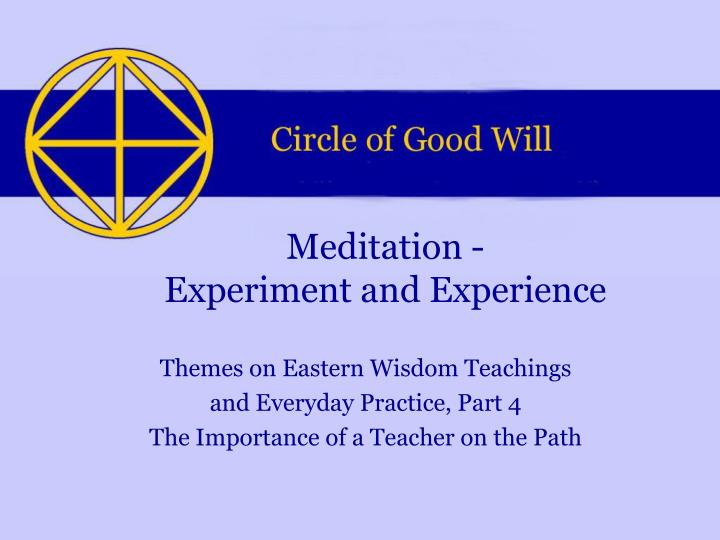 Meditation experiment and experience