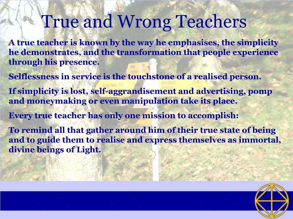 True and Wrong Teachers
