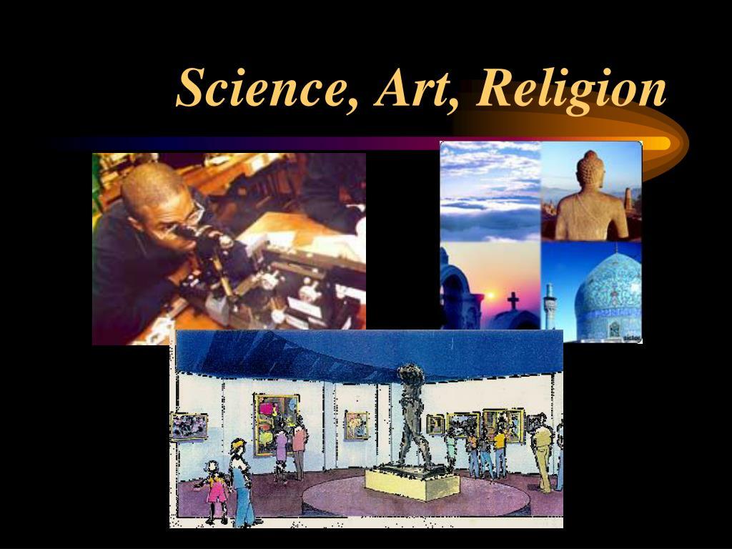 Science, Art, Religion