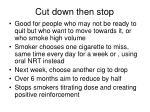 cut down then stop