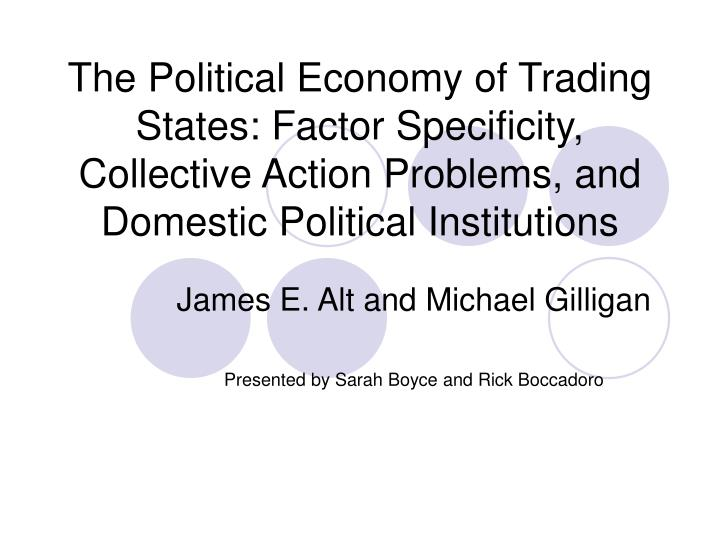 The Political Economy of Trading States: Factor Specificity, Collective Action Problems, and Domesti...