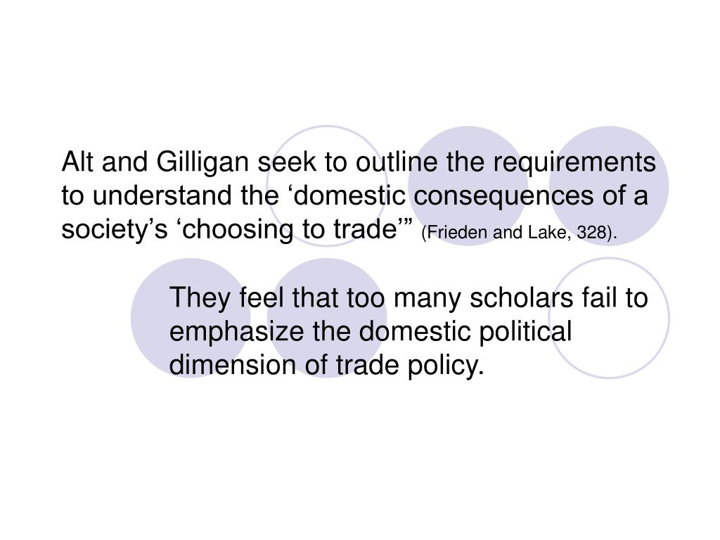 """Alt and Gilligan seek to outline the requirements to understand the 'domestic consequences of a society's 'choosing to trade'"""""""