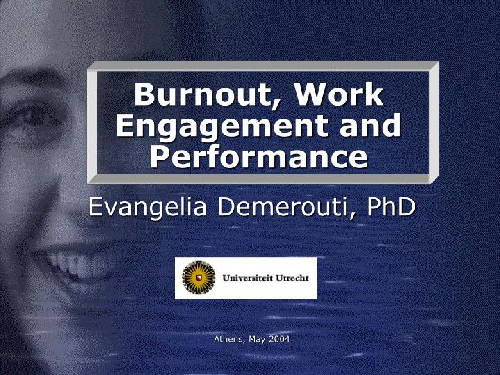 Burnout work engagement and performance