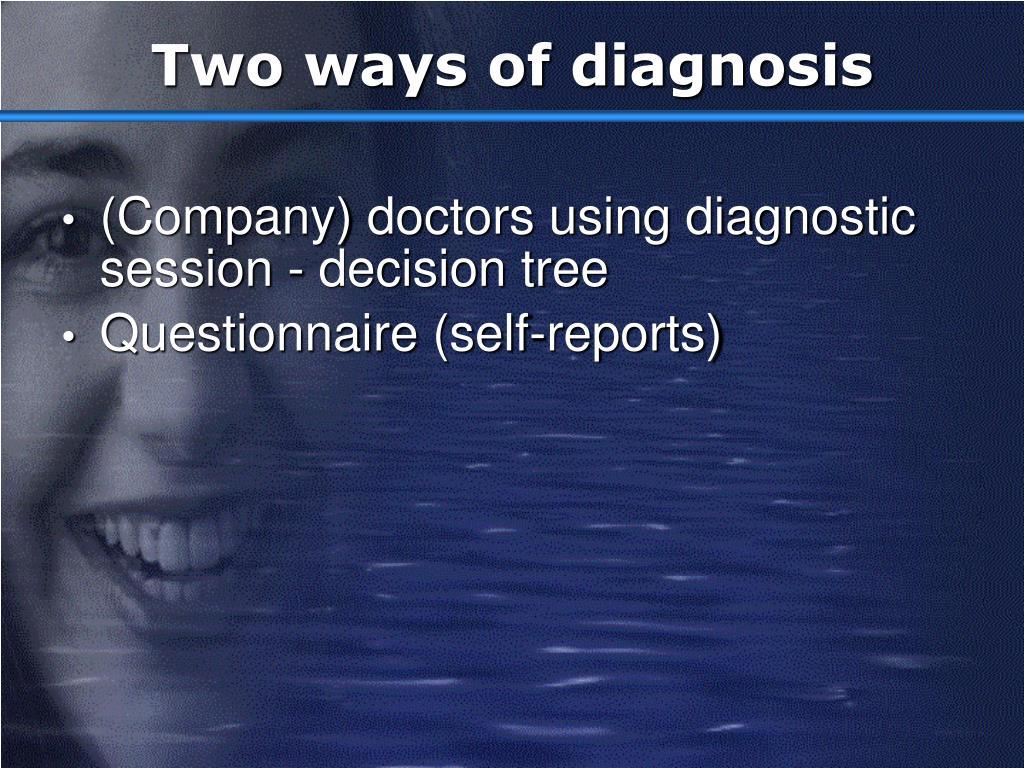 Two ways of diagnosis