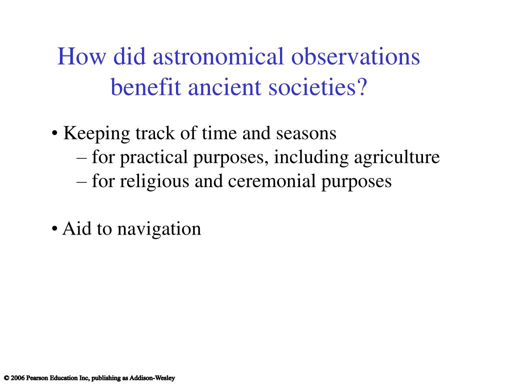 How did astronomical observations benefit ancient societies?
