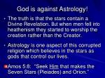 god is against astrology