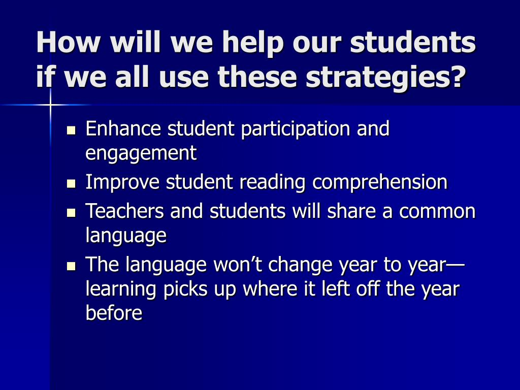 How will we help our students if we all use these strategies?