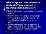 why integrate comprehension strategies as opposed to teaching each in isolation