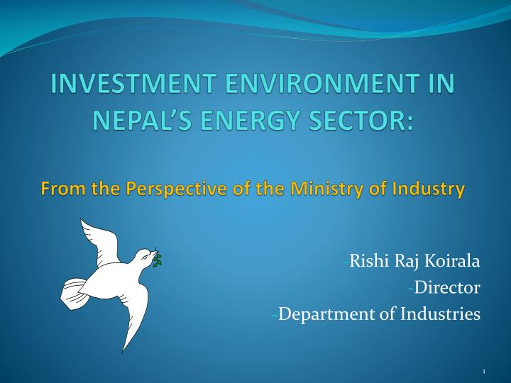 investment environment in nepal s energy sector from the perspective of the ministry of industry n.