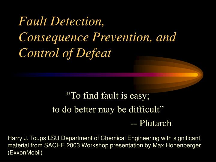 fault detection consequence prevention and control of defeat n.