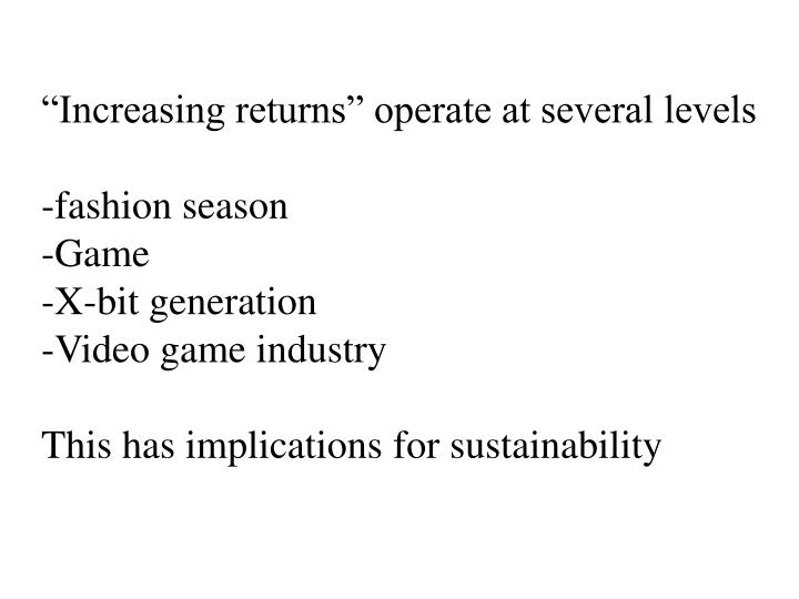"""""""Increasing returns"""" operate at several levels"""