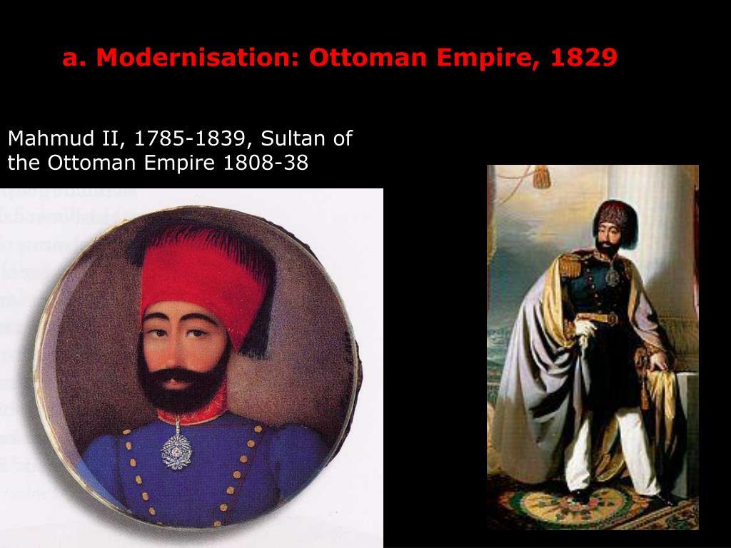 a. Modernisation: Ottoman Empire, 1829