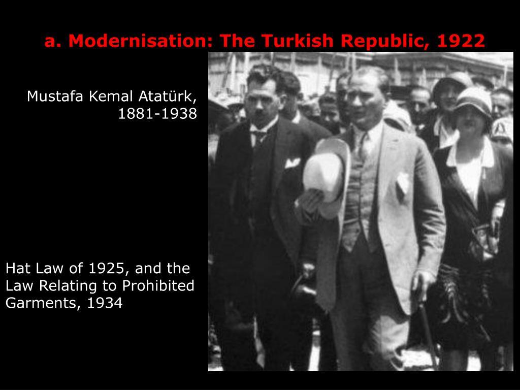 a. Modernisation: The Turkish Republic, 1922