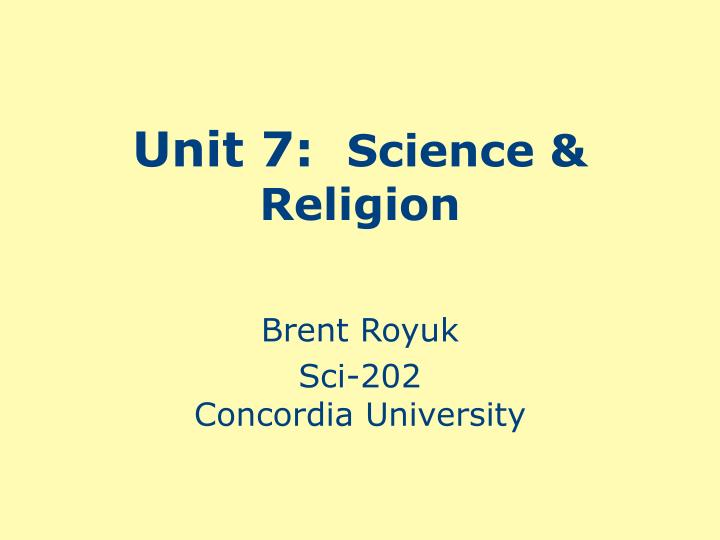 Unit 7 science religion