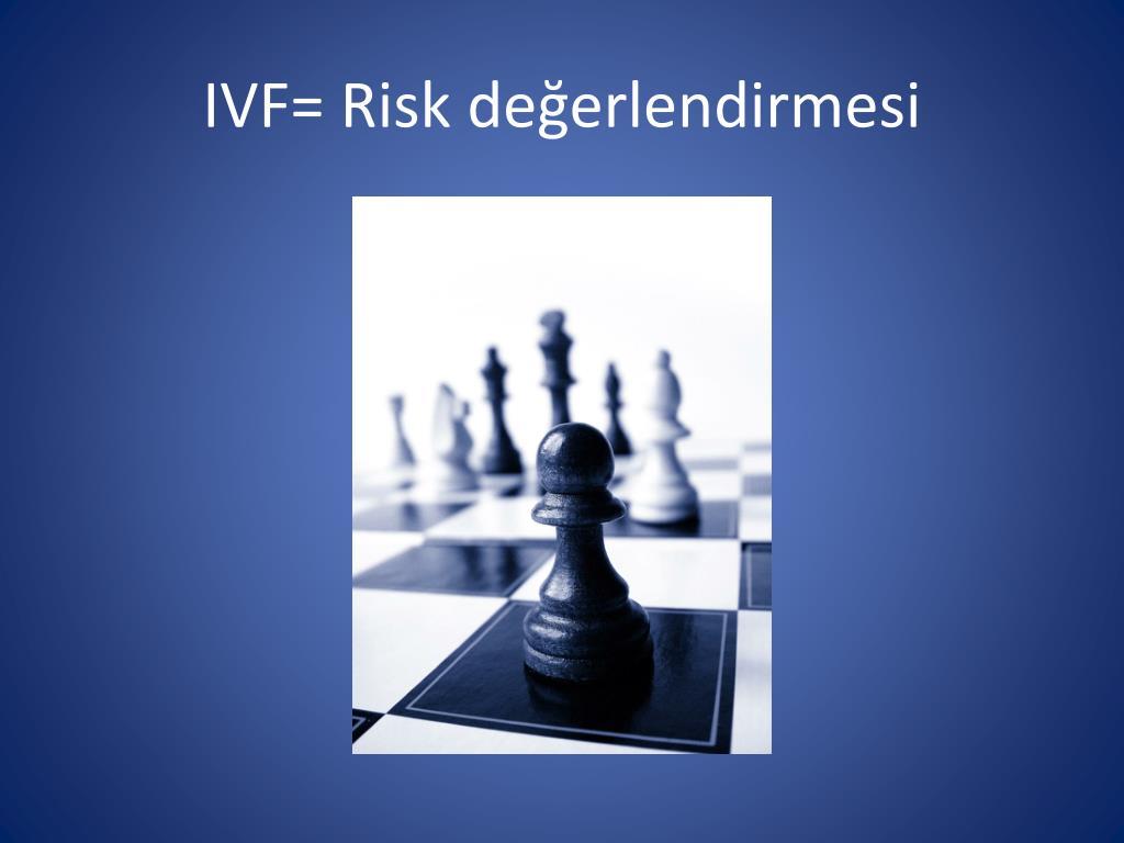 IVF= Risk değerlendirmesi