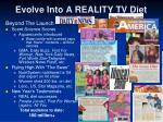 evolve into a reality tv diet
