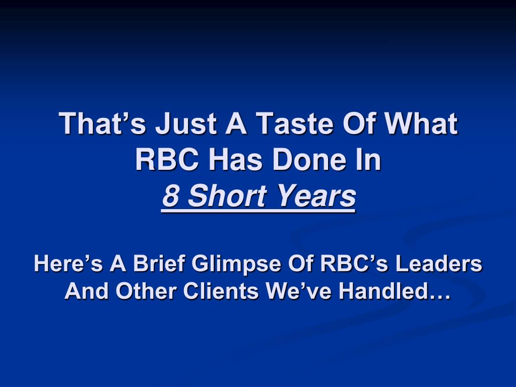 That's Just A Taste Of What RBC Has Done In