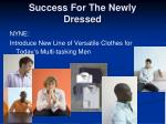 success for the newly dressed