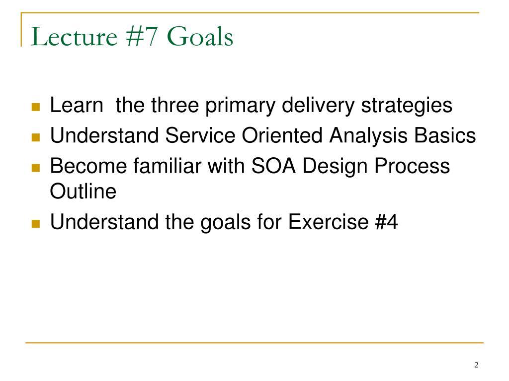 Lecture #7 Goals