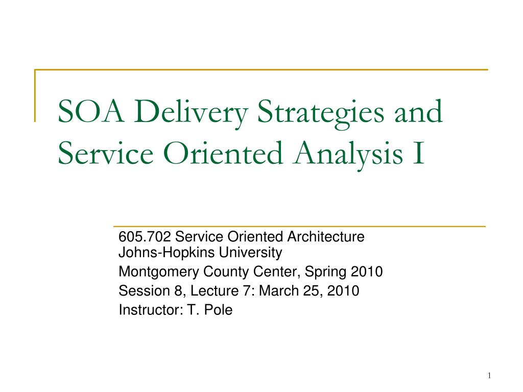 SOA Delivery Strategies and Service Oriented Analysis I