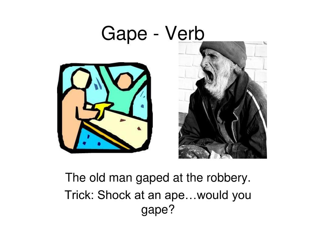 Gape - Verb