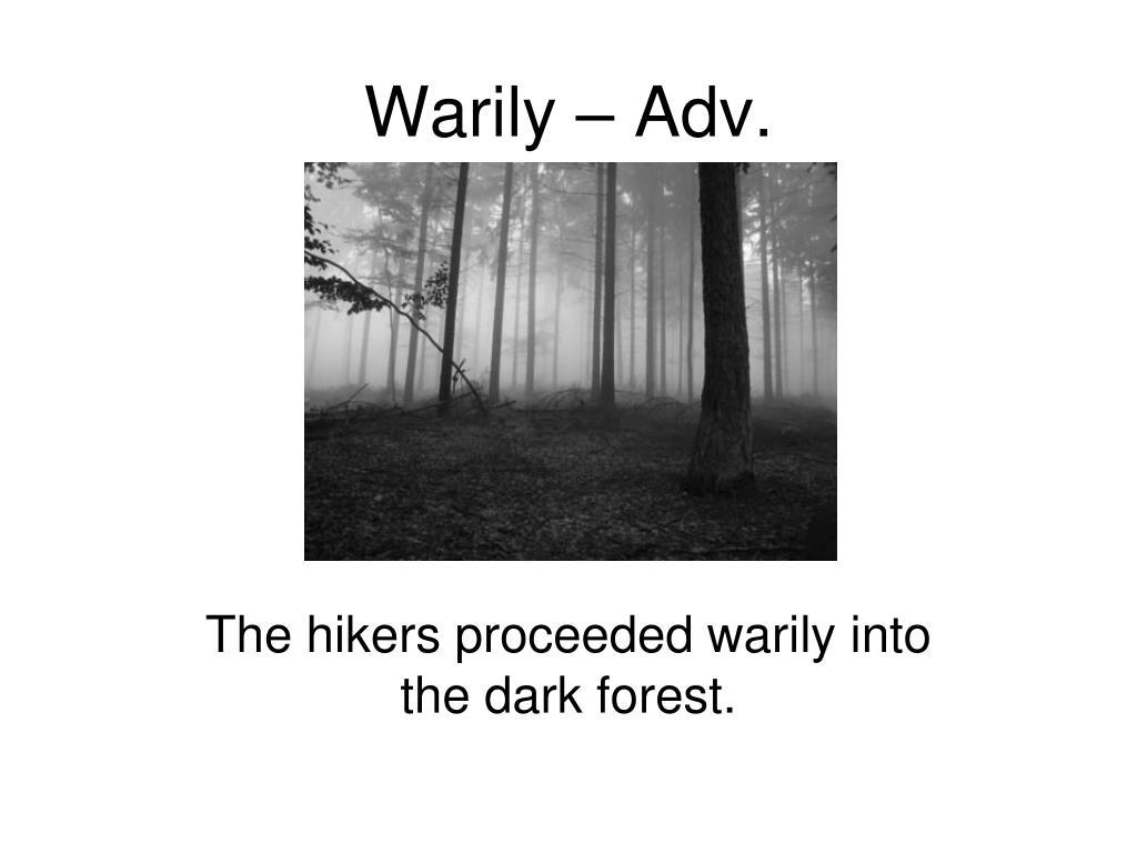 Warily – Adv.