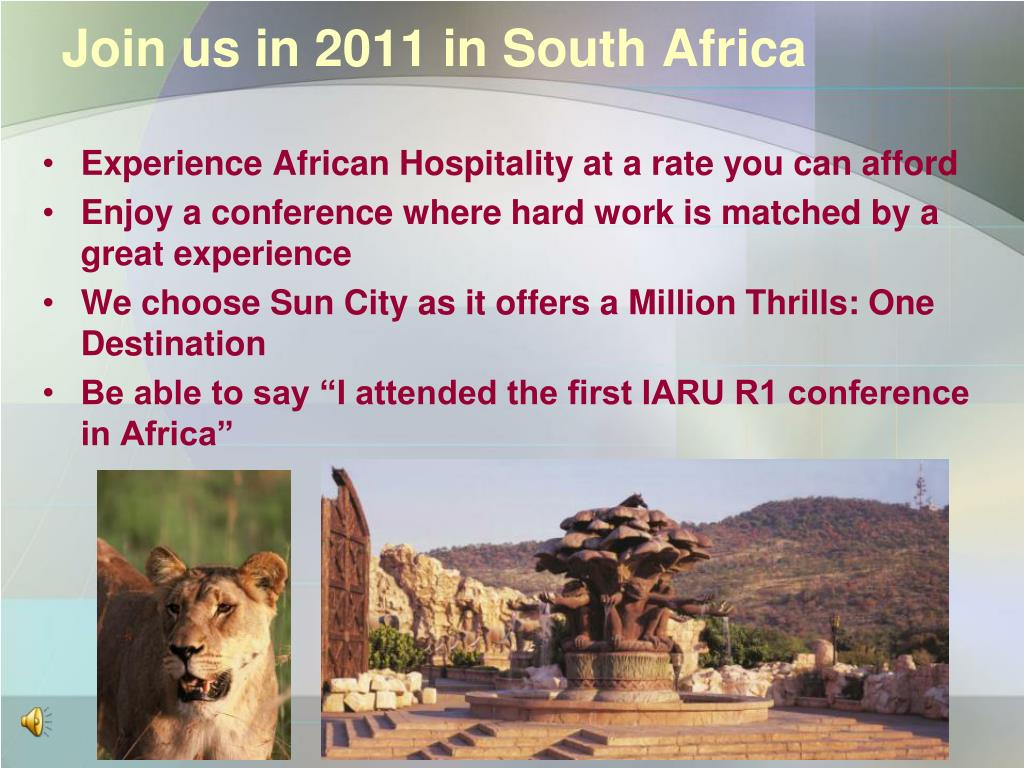 Join us in 2011 in South Africa