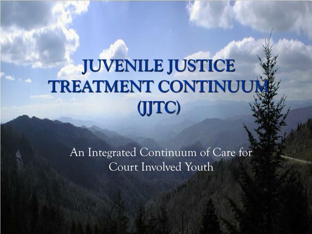 juvenile justice treatment continuum jjtc l.