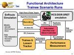 functional architecture trainee scenario runs