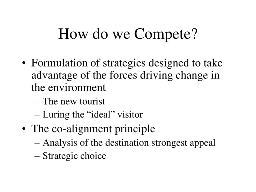 How do we Compete?