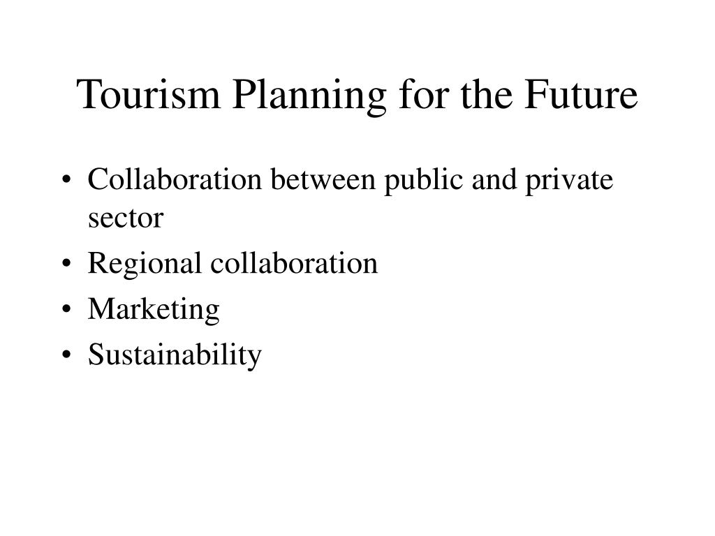 Tourism Planning for the Future