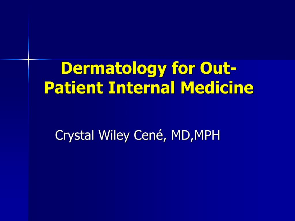 PPT - Dermatology for Out-Patient Internal Medicine PowerPoint