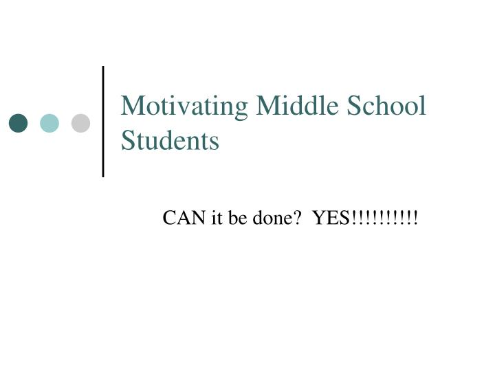 Motivating middle school students