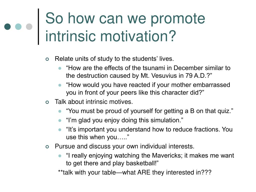 So how can we promote intrinsic motivation?
