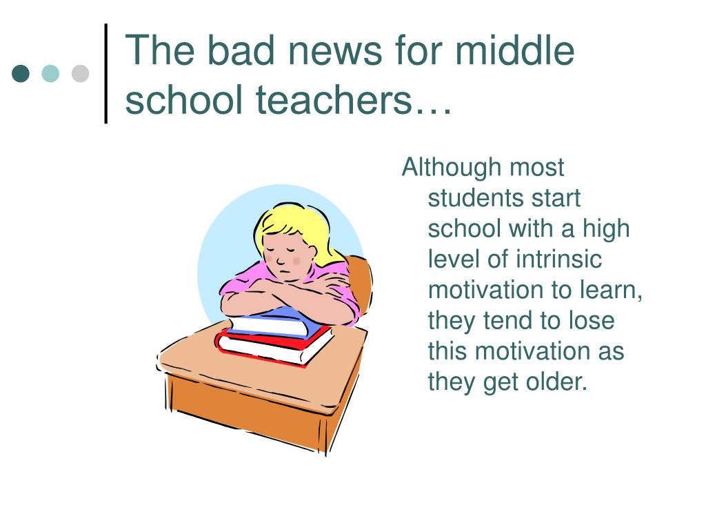 The bad news for middle school teachers…