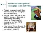 what motivates people to engage in an activity