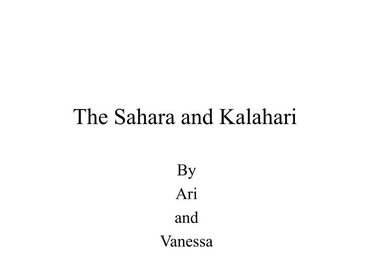 The sahara and kalahari