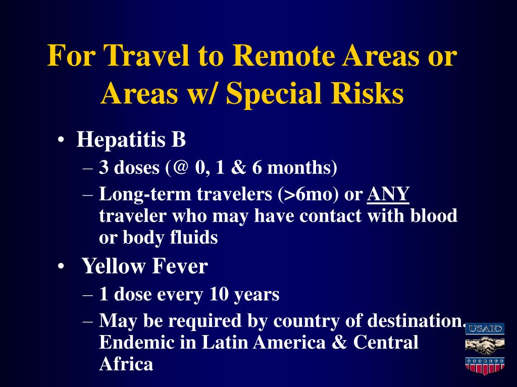 For Travel to Remote Areas or Areas w/ Special Risks