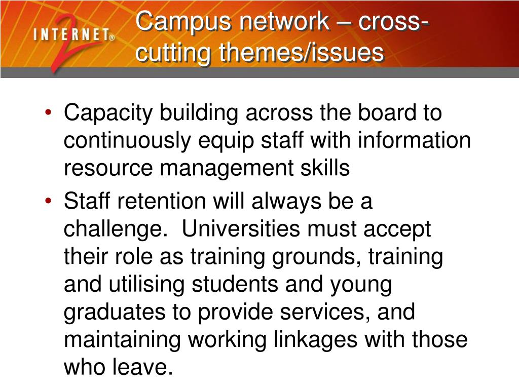 Campus network – cross-cutting themes/issues
