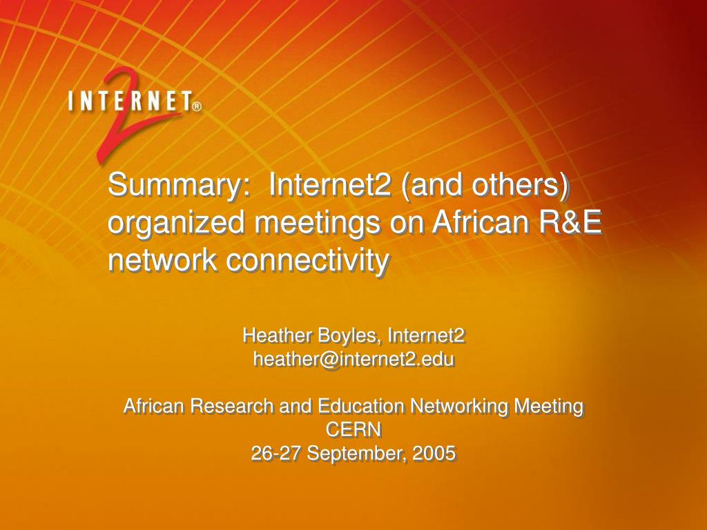 summary internet2 and others organized meetings on african r e network connectivity l.