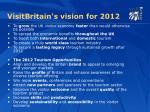 visitbritain s vision for 2012