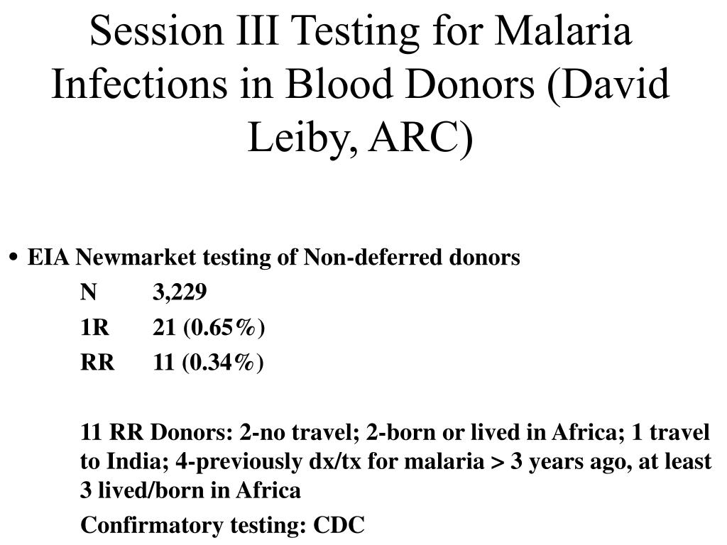 Session III Testing for Malaria Infections in Blood Donors (David Leiby, ARC)
