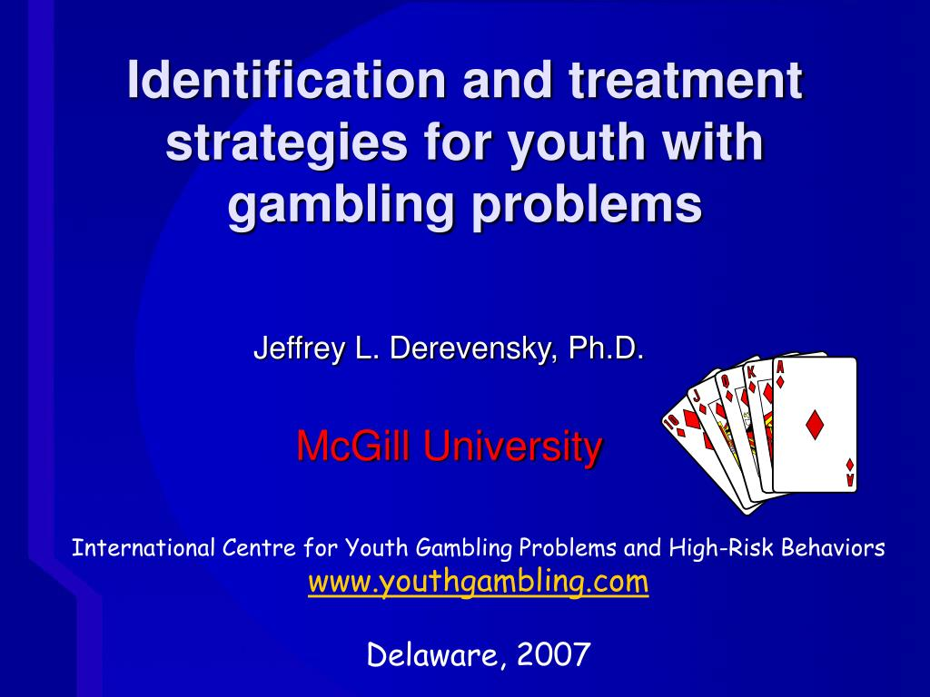 identification and treatment strategies for youth with gambling problems l.