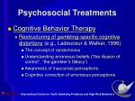 psychosocial treatments27